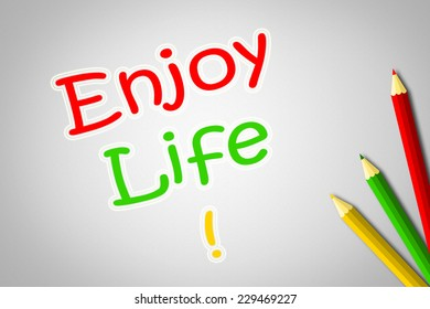 Enjoy Life Concept text on background