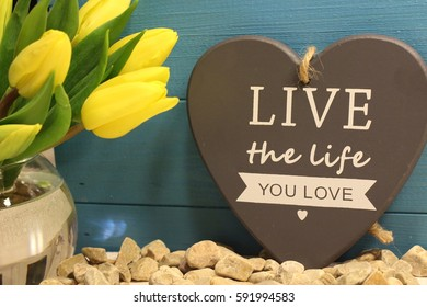 Enjoy the little things, live the life you love, great sentences, love and happiness, home sweet home, great life, good life