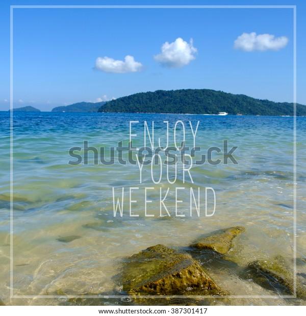 Enjoy your weekend.