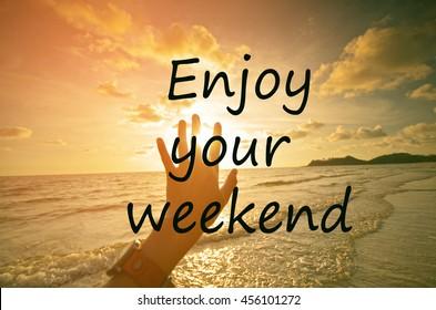 Enjoy Your Weekend Images Stock Photos Vectors Shutterstock