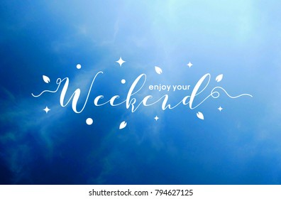 Enjoy Your Weekend Letter on Bright Blue Sky Wallpaper