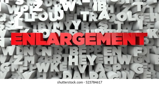 ENLARGEMENT -  Red text on typography background - 3D rendered royalty free stock image. This image can be used for an online website banner ad or a print postcard.