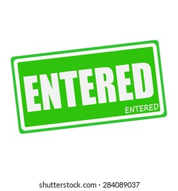 ENTERED white stamp text on green