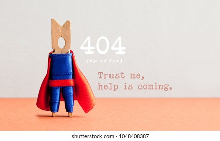 Error 404 page not found web page. Toy clothespin peg superhero, pink gray background. Trust me help is coming text message.