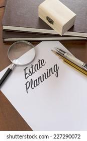 Estate Planning word written on paper.