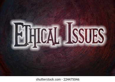 Ethical Issues Concept text on background