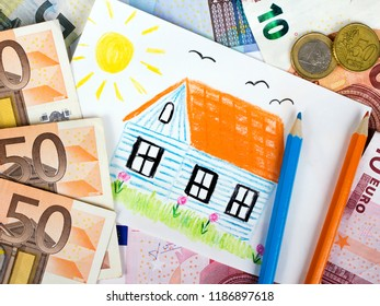 Euro banknotes and children's drawing. Cute house drawing surrounded by money.