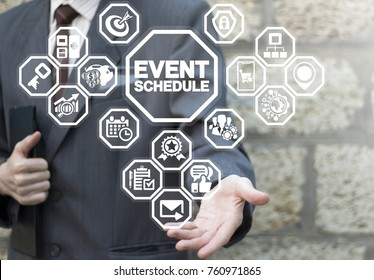Event Schedule Appointment Planning Strategy Time Management Business concept. Businessman using virtual interface offers event schedule text icon.