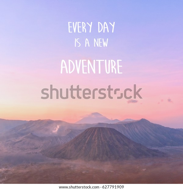 every day new adventure inspirational quote nature parks