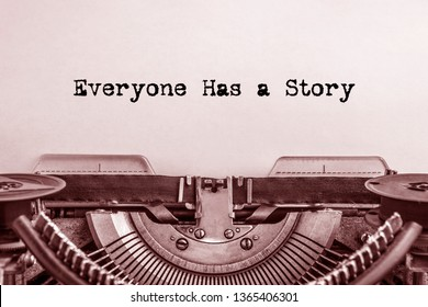 Everyone has a Story printed on a sheet of paper on a vintage typewriter. writer, journalist.