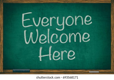 Everyone welcome here written on green chalkboard in wooden frame with wiper and chalk, retro effect