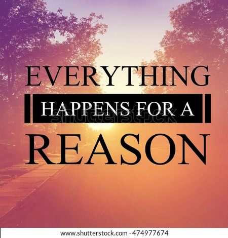 Everything Happens Reason Quote Stock Photo Edit Now 474977674
