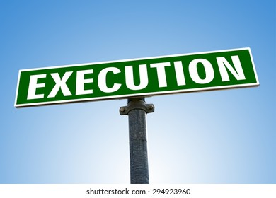 EXECUTION word on green road sign