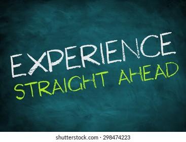 experience straight ahead