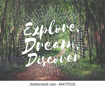 Explore Dream Discover Journey Trip Destination Traveling Adventure Concept