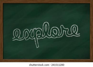 explore word written on chalkboard