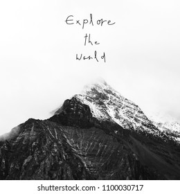 Explore the world. Inspirational quote on snow mountain in Yading national reserve, Daocheng county, Sichuan province, China.