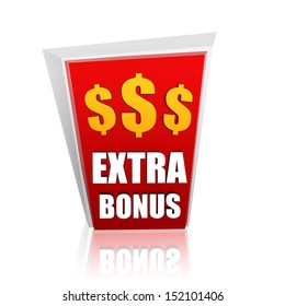 extra bonus - 3d red banner with white text and yellow dollars symbols, business concept