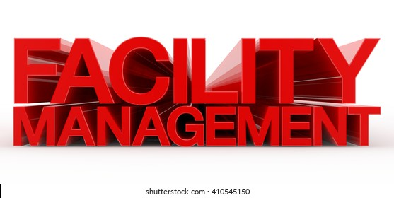 FACILITY MANAGEMENT word on white background illustration 3D rendering