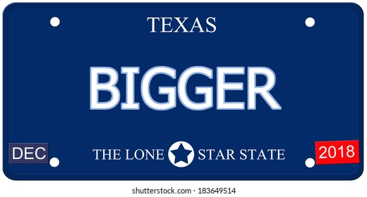 A fake imitation Texas License Plate with the word BIGGER and The Lone Star State making a great concept.