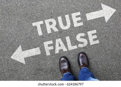 False true truth fake news lie lying facts decision decide comparison choice