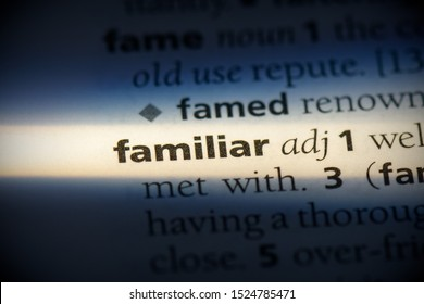 familiar word in a dictionary. familiar concept, definition.