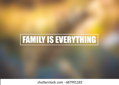 family is everything text with blurred flower background