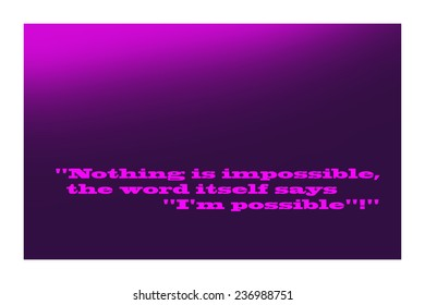 Famous quote of Unknown Author about impossibility.