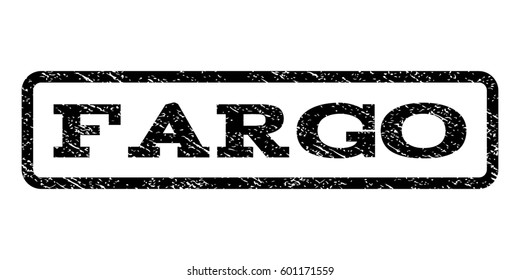 Fargo watermark stamp. Text caption inside rounded rectangle frame with grunge design style. Rubber seal stamp with scratched texture. Raster black ink imprint on a white background.