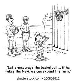"The farmer says to his wife, as his son plays basketball, ""Let's encourage the basketball... if he makes the NBA, we can expand the farm""."