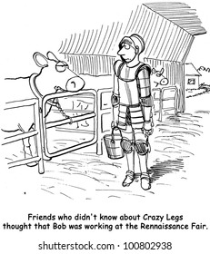 The farmer was tired of getting kicked by the dairy cow so he dressed in a suit of armor.  'Friends who didn't know about Crazy Legs thought that Bob was working at the Rennaissance Fair.'
