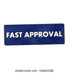 fast approval white wording on blue wood background