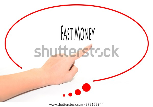 Fast Money -  Hand writing word to represent the meaning of Business word as concept.
