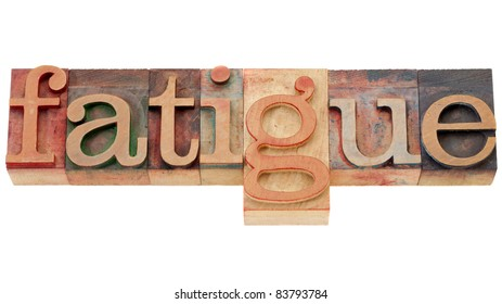 fatigue - isolated word in vintage wood letterpress printing blocks
