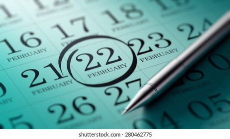 February 22 written on a calendar to remind you an important appointment.