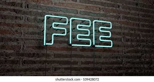 FEE -Realistic Neon Sign on Brick Wall background - 3D rendered royalty free stock image. Can be used for online banner ads and direct mailers.