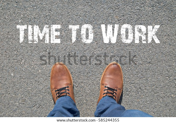 Feet on the street with text TIME TO WORK