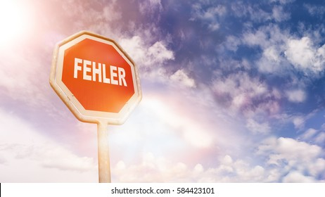 Fehler (German for error, mistake) on red traffic road stop sign in front of blue sky with clouds and friendly sun beams, digital composing with light leaks and flares