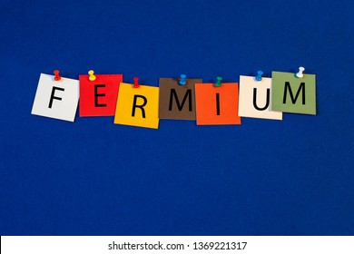 Fermium – one of a complete periodic table series of element names - educational sign or design for teaching chemistry.