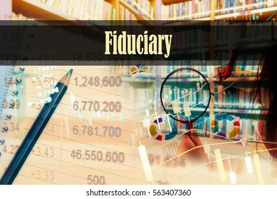 Fiduciary - Hand writing word to represent the meaning of financial word as concept. A word Fiduciary is a part of Investment&Wealth management in stock photo.