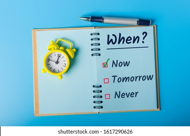 Fighting procrastination concept - check-box with call to act Now, not tomorrow or never, Do it now