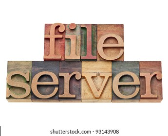 file server - computer network concept - isolated text in vintage wood letterpress printing blocks