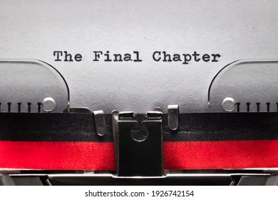 The Final Chapter written on an old typewriter concelt for end, conclusion, completion and finish line