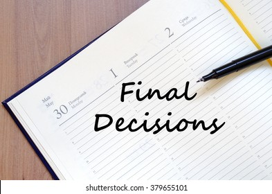 Final decisions text concept write on notebook with pen
