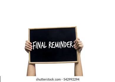 Final Reminder Blackboard isolated on white background