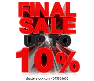 FINAL SALE UP TO 10% word on white background 3d rendering