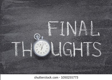 final thoughts phrase handwritten on chalkboard with vintage precise stopwatch used instead of O