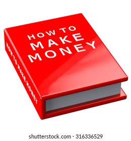 Finance concept:  red book how to make money isolated on white background.