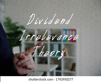 Financial concept meaning Dividend Irrelevance Theory with sign on the page.