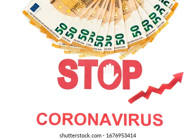 financial impact of covid-19 on European money area. Pack of fifty euros bills on white background with stop sign and coronavirus written with red letters and red arrow go up to prices increase